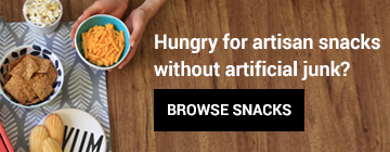 Hungry for artisan snacks without artificial junk? BROWSE SNACKS