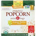 Field Day Microwave Popcorn - Organic - Butter Flavor - 100 Calorie - Mini Pack - 6/1.1 oz - case of 6