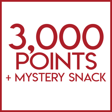 3,000 Rewards Points + Mystery Snack
