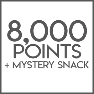 8,000 Rewards Points + Mystery Snack